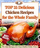 Top 35 Holiday Chicken Recipes To Impress Your Loved Ones (The Best Recipes For Your Festive Table Book 1)