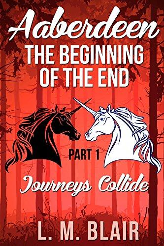 Aaberdeen: The Beginning of the End: Part 1: Journeys Collide