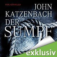 Der Sumpf Hörbuch von John Katzenbach Gesprochen von: Uve Teschner
