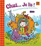 Chut... Je lis ! - Méthode de lecture CP - Livre élève Tome 1 - Ed.2009