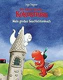 Der kleine Drache Kokosnuss - Mein großes Geschichtenbuch: Sammelband mit