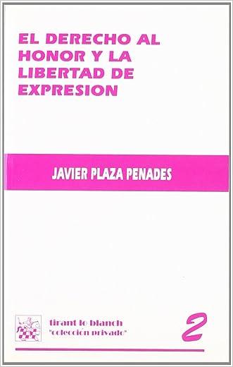 El derecho al honor y la libertad de expresion: Estudio sobre la jurisprudencia del Tribunal Supremo y del Tribunal Constitucional (Coleccion privado) (Spanish Edition)