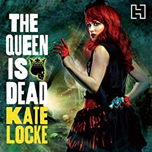 The Queen Is Dead: Book Two of the Immortal Empire | [Kate Locke]