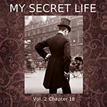 My Secret Life: Volume Two Chapter Eighteen Audiobook by Dominic Crawford Collins Narrated by Dominic Crawford Collins