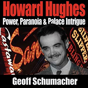 Howard Hughes: Power, Paranoia & Palace Intrigue Hörbuch