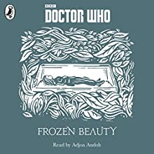 Frozen Beauty: A Time Lord Fairy Tale (       UNABRIDGED) by Justin Richards Narrated by Adjoa Andoh