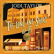 The Long and the Short of It: The Chronicles of St. Mary's, Book 9 Audiobook by Jodi Taylor Narrated by Zara Ramm