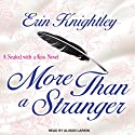 More Than a Stranger: Sealed with a Kiss, Book 1 (       UNABRIDGED) by Erin Knightley Narrated by Alison Larkin