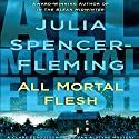 All Mortal Flesh: A Clare Fergusson and Russ Van Alstyne Mystery Audiobook by Julia Spencer-Fleming Narrated by Suzanne Toren