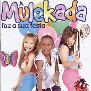 Mulekada - Mulekada Faz a Sua Festa - Amazon.com Music