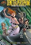 Demeter & Persephone: Spring Held Hostage, a Greek Myth (Graphic Myths & Legends)