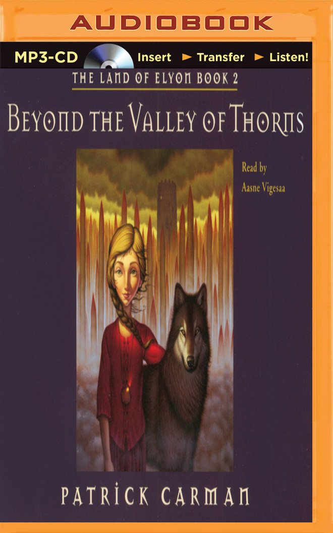 Beyond the Valley of Thorns (Land of Elyon Series): Patrick Carman ...