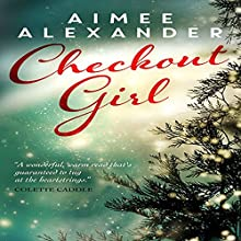 Checkout Girl: A Magical, Heart-Warming Christmas Short Story (       UNABRIDGED) by Aimee Alexander Narrated by Aimee Alexander