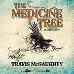 The Medicine Tree   Travis McGaughey