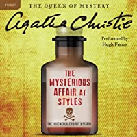 The Mysterious Affair at Styles: A Hercule Poirot Mystery (       UNABRIDGED) by Agatha Christie Narrated by Hugh Fraser