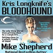 Kris Longknife's Bloodhound: A Kris Longknife Novella | [Mike Shepherd]