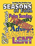 Seasons of Faith: Teaching the Christian Year