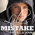 It's Always Been You: Lily's Mistake, Book 1 - with Loving Drake: Lily's Mistake #1.5 (       UNABRIDGED) by Pamela Ann Narrated by Lucy Malone, Nelson Hobbs