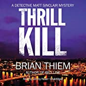 Thrill Kill: A Matt Sinclair Mystery, Book 2 | Brian Thiem