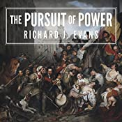 The Pursuit of Power: Europe: 1815-1914 | [Richard J. Evans]