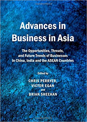 Advances in Business in Asia : The Opportunities, Threats, a...