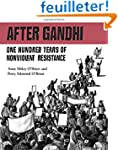 After Gandhi: One Hundred Years of No...