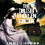 The Irish Stolen Bride: Irish Brides of the West | Emma Ashwood