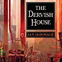 The Dervish House (       UNABRIDGED) by Ian McDonald Narrated by Jonathan Davis