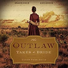 The Outlaw Takes a Bride (       UNABRIDGED) by Susan Page Davis Narrated by Aimee Lilly