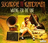 Sugarpie And The Candyman - Waiting For The One