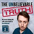 The Unbelievable Truth, Series 2 Radio/TV von Jon Naismith, Graeme Garden Gesprochen von: David Mitchell