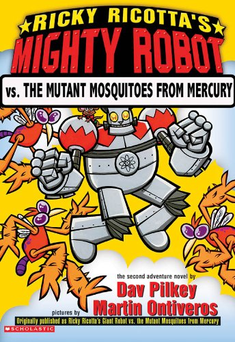 Ricky Ricotta's Mighty Robot Vs. the Mutant Mosquitoes from Mercury (Ricky Ricotta, No. 2)