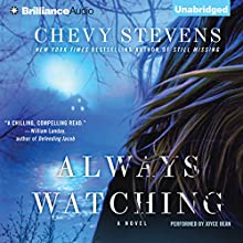 Always Watching Audiobook by Chevy Stevens Narrated by Joyce Bean