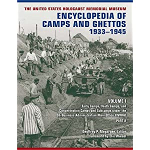 The United States Holocaust Memorial Museum Encyclopedia of Camps and Ghettos, 1933-1945: Volume I. Early Camps, Youth Camps, and Concentration Camps ... SS-Business Administration Main Office (WVHA)