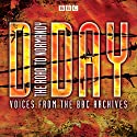 D-Day: The Road to Normandy: Voices from the BBC Archive Radio/TV Program by Mark Jones Narrated by Jonathan Keeble