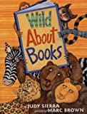 Wild About Books (037582538X) by Judy Sierra
