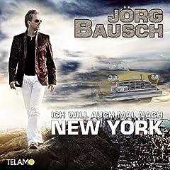 Ich will auch mal nach New York (Single Mix)