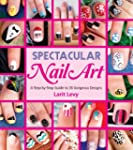 Spectacular Nail Art: A Step-by-Step...