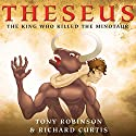 Theseus: The King Who Killed the Minotaur (       UNABRIDGED) by Tony Robinson Narrated by Tony Robinson