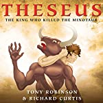 Theseus: The King Who Killed the Minotaur | Tony Robinson