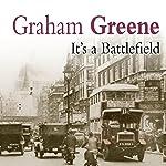 It's a Battlefield | Graham Greene