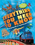 Everything You Need to Know (PB): An encyclopedia for inquiring young minds (0753466678) by Chancellor, Deborah