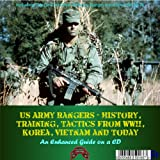 US ARMY RANGERS - HISTORY, TRAINING AND TACTICS FROM WWII, KOREA, VIETNAM AND TODAY INCLUDING THE (DE-CLASSIFIED) US ARMY RANGER HANDBOOK SH 21-76 - AN ENHANCED GUIDE ON A CD