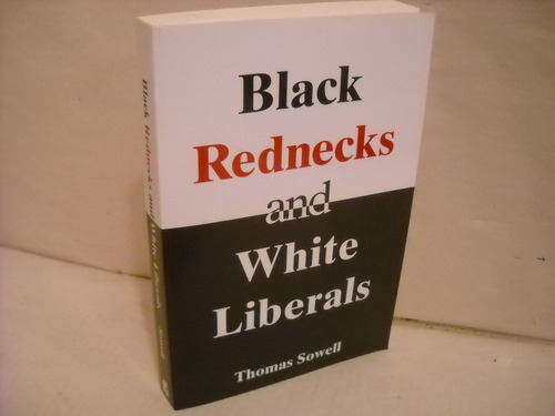"black rednecks and white liberals essay The achievement gap — causes and implications [""black rednecks and white liberals which americans — black and white, liberal and conservative."
