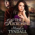 The Reckoning: Legacy of the King's Pirates, Book 5 Audiobook by MaryLu Tyndall Narrated by Mary Sarah Agliotta