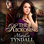 The Reckoning: Legacy of the King's Pirates, Book 5 | MaryLu Tyndall