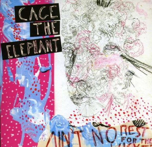CAGE THE ELEPHANT - Aint No Rest For The Wicked - Zortam Music