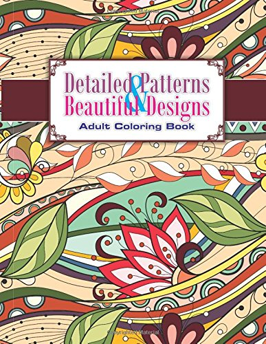 Detailed Patterns & Beautiful Designs Adult Coloring Book: Volume 29 (Sacred Mandala Designs and Patterns Coloring Books for Adults)
