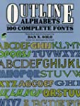 Outline Alphabets: 100 Complete Fonts
