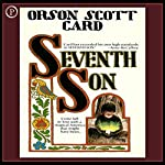 Seventh Son: The Tales of Alvin Maker, Book 1 | Orson Scott Card